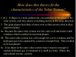 how does this theory fit the characteristics of the solar system