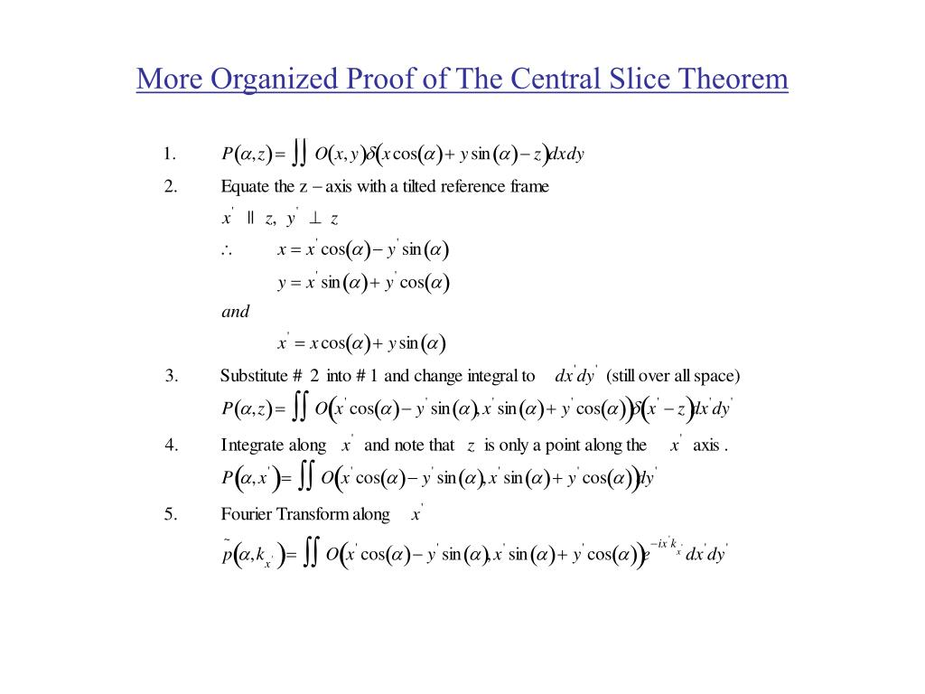 More Organized Proof of The Central Slice Theorem