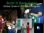 build it back green global green s outreach program