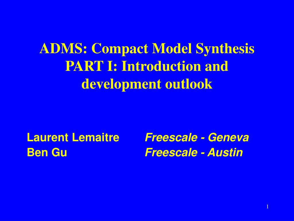 adms compact model synthesis part i introduction and development outlook l.