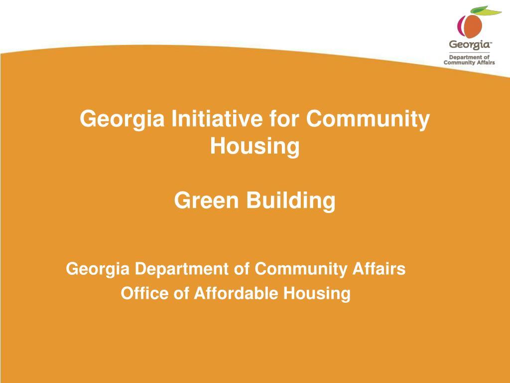 georgia initiative for community housing green building l.