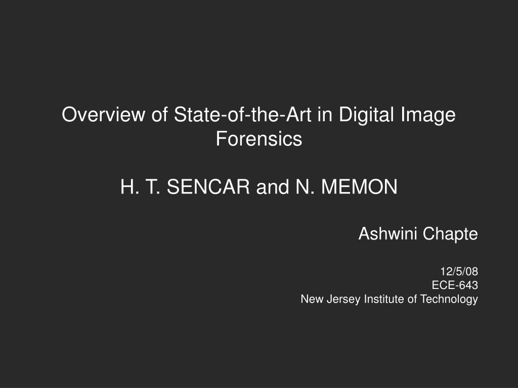 overview of state of the art in digital image forensics h t sencar and n memon l.