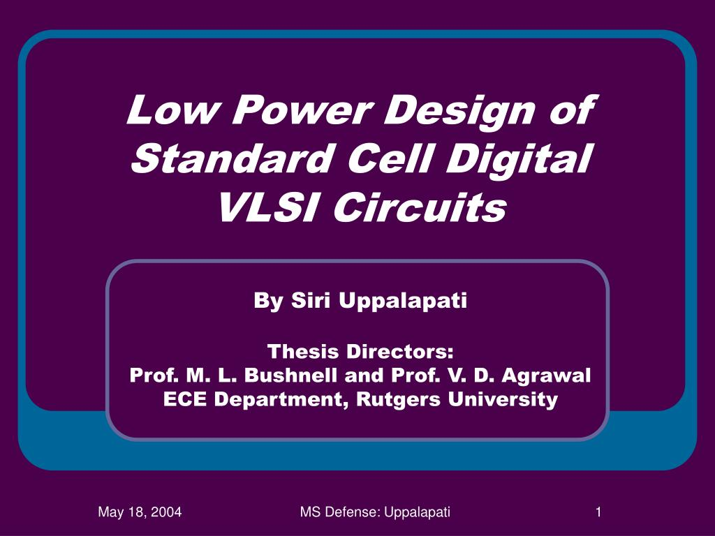 low power design of standard cell digital vlsi circuits l.