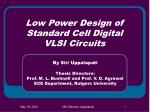 low power design of standard cell digital vlsi circuits