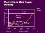 motivation chip power density