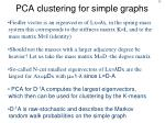 pca clustering for simple graphs