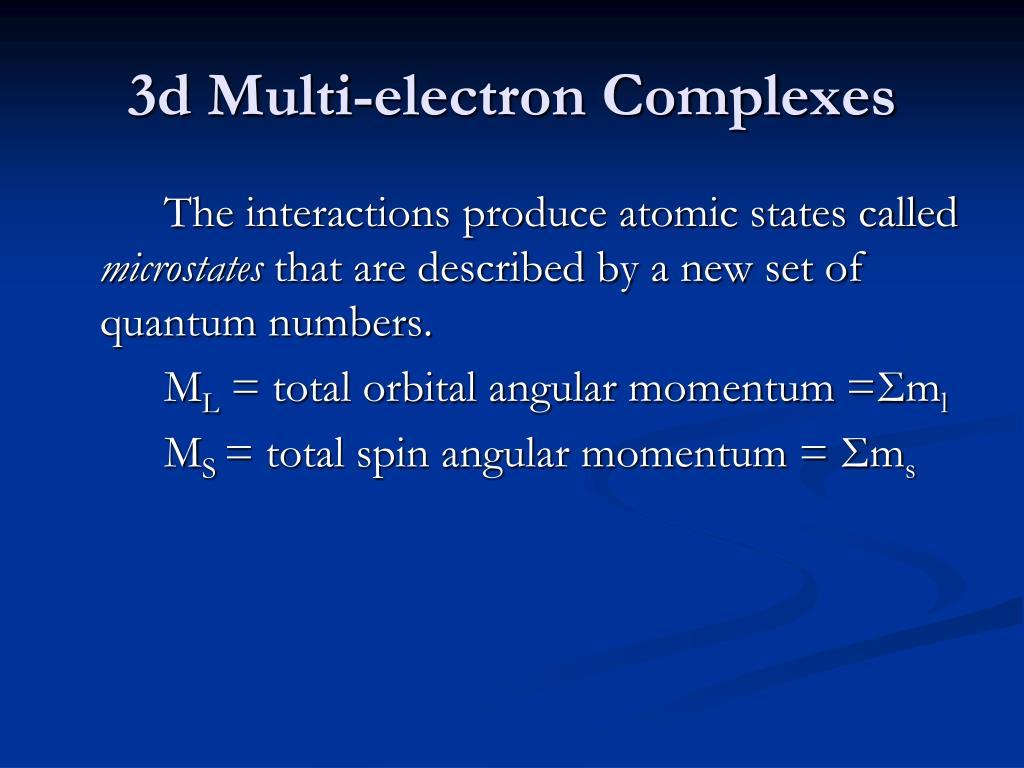 3d Multi-electron Complexes