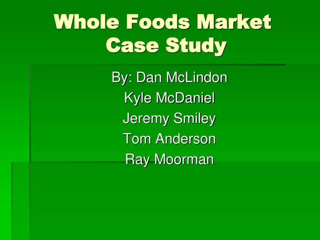whole foods individual case financial analysis This case study research is an examination of whole foods market ceo john mackey and his modern approach to leadership and its effect on employee retention the purpose of the research is to examine the association between employee retention and modern leadership practices.