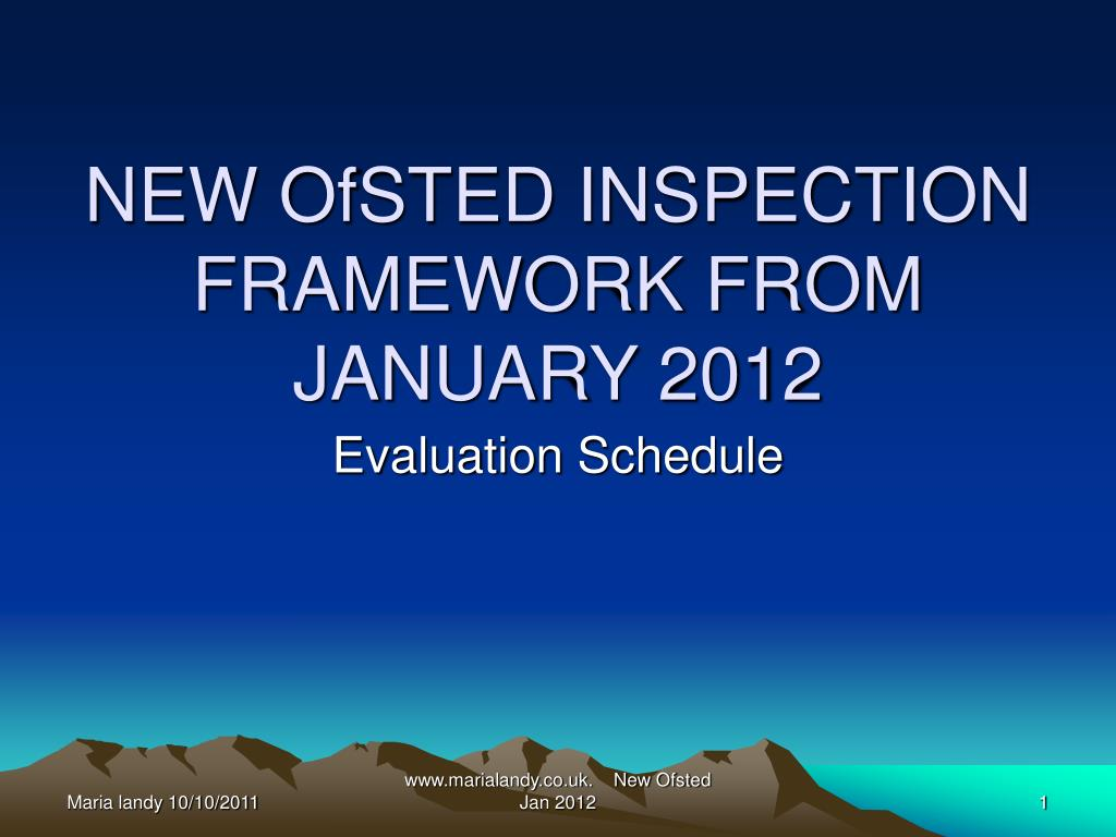 new ofsted inspection framework from january 2012 l.