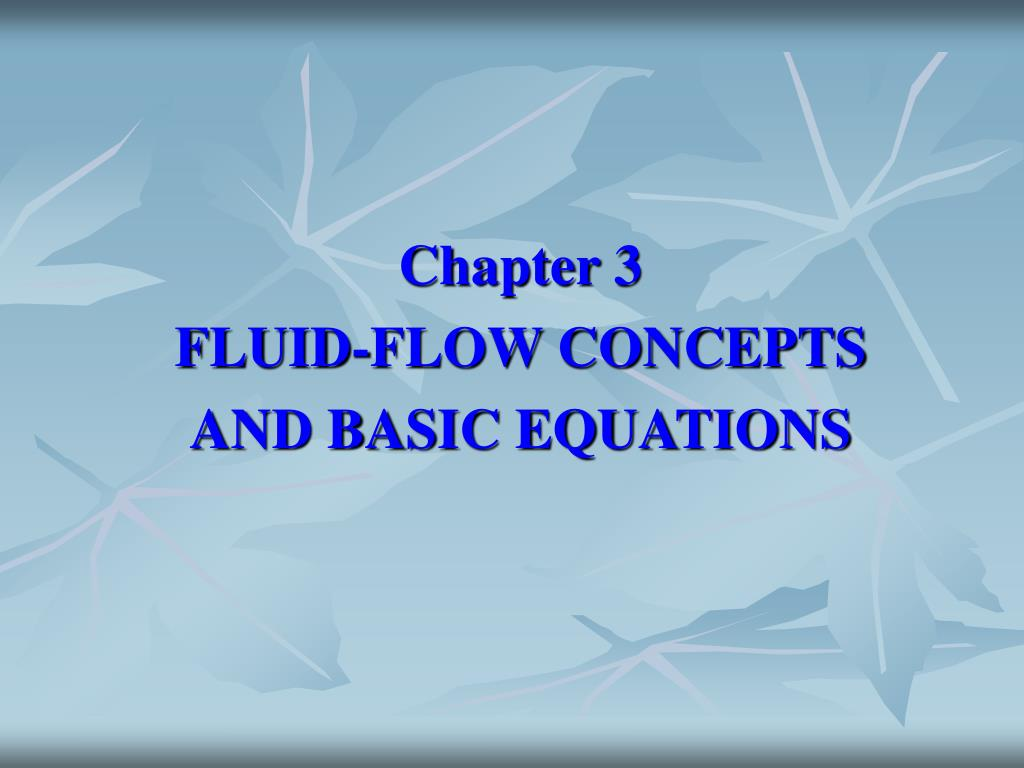 chapter 3 fluid flow concepts and basic equations l.