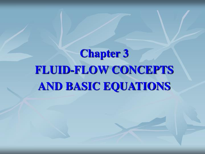 Chapter 3 fluid flow concepts and basic equations