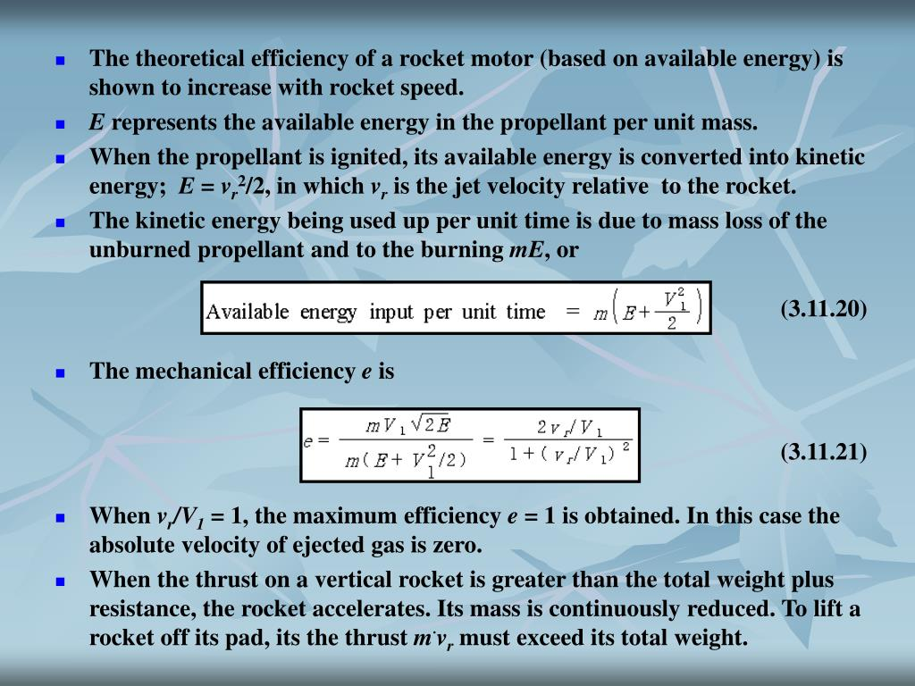 The theoretical efficiency of a rocket motor (based on available energy) is shown to increase with rocket speed.