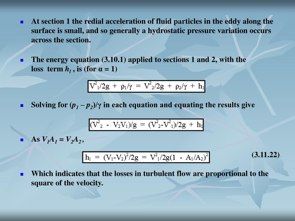 At section 1 the redial acceleration of fluid particles in the eddy along the surface is small, and so generally a hydrostatic pressure variation occurs across the section.