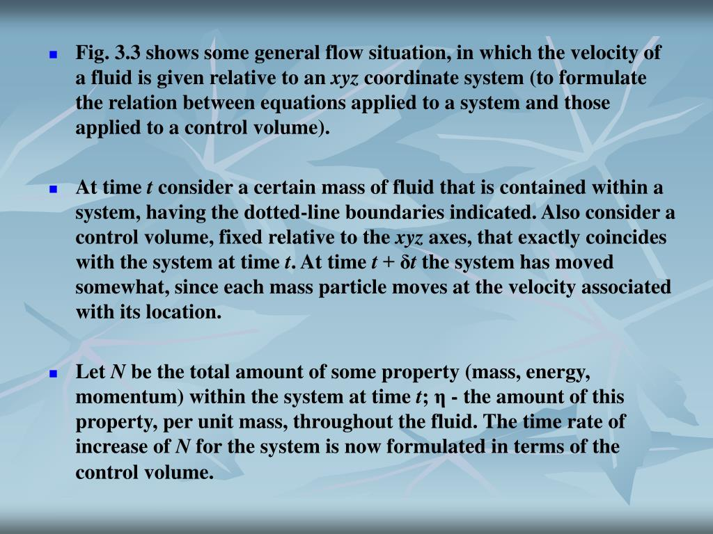 Fig. 3.3 shows some general flow situation, in which the velocity of a fluid is given relative to an