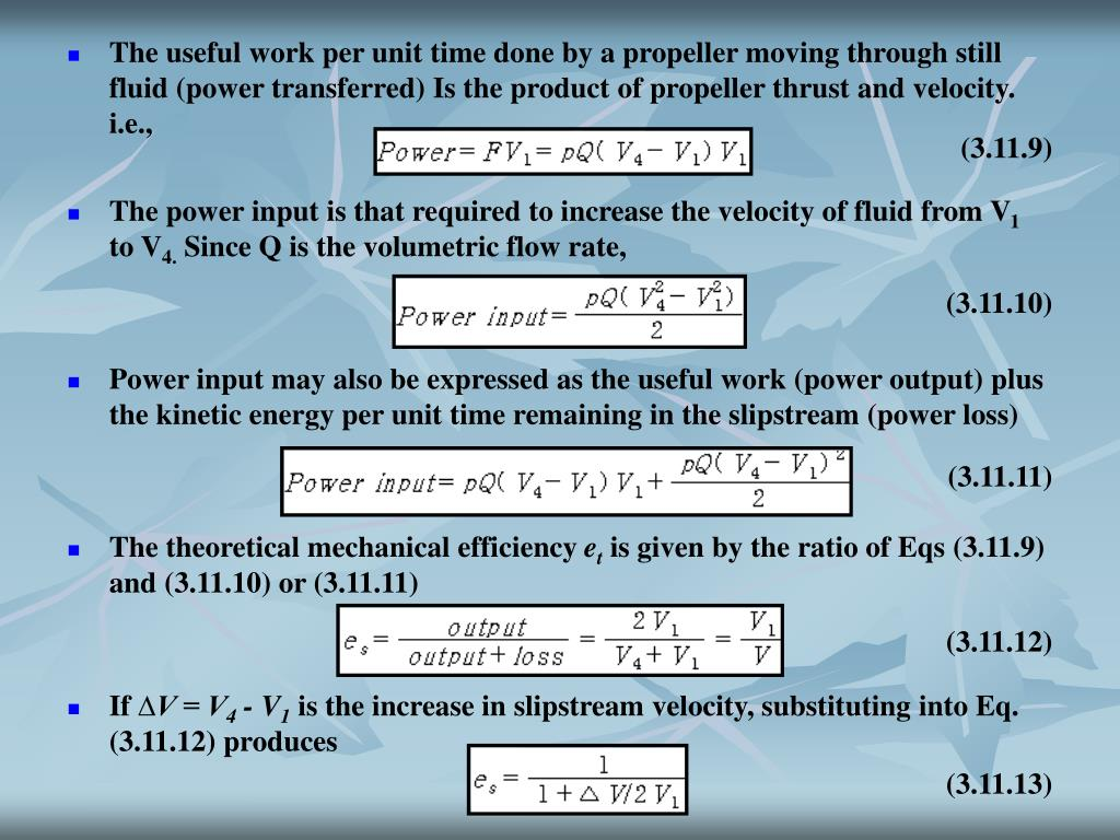 The power input is that required to increase the velocity of fluid from V