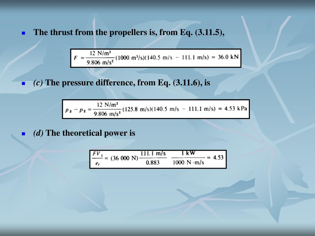 The thrust from the propellers is, from Eq. (3.11.5),