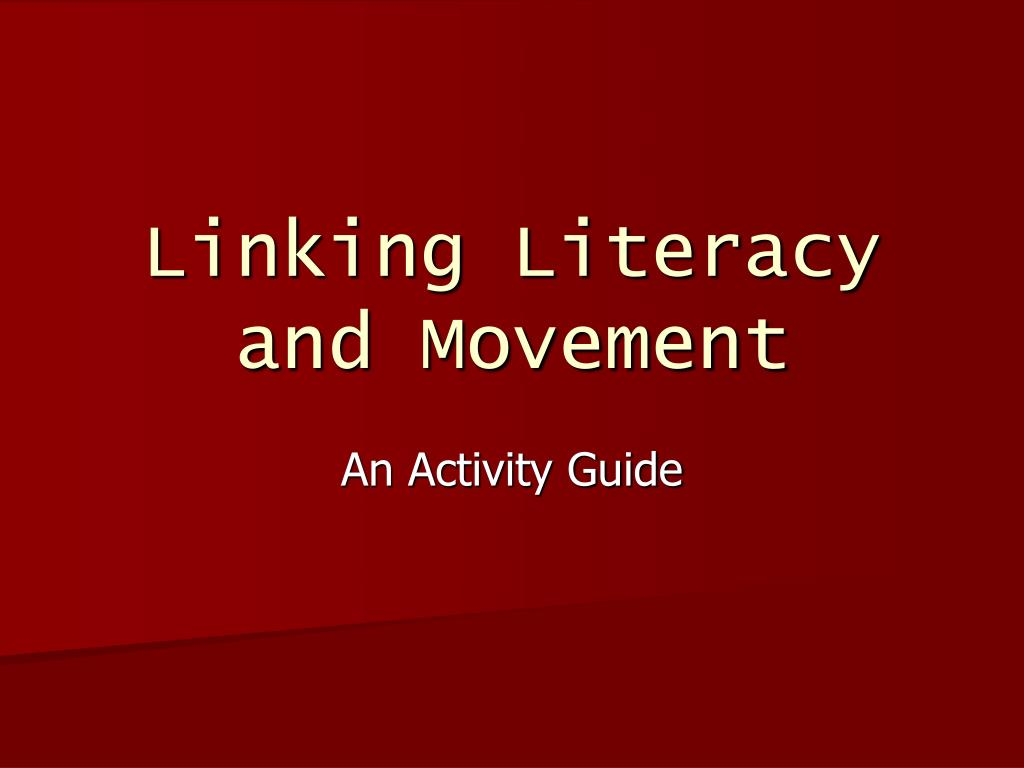 linking literacy and movement l.