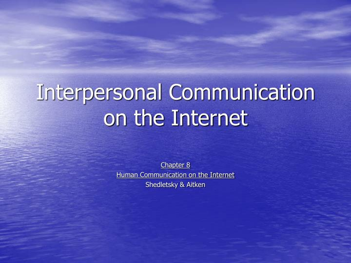 interpersonal communication on the internet n.