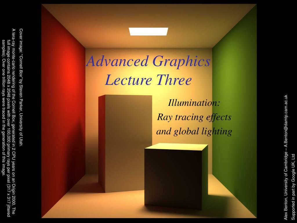 advanced graphics lecture three l.