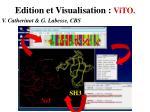 edition et visualisation vito