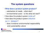 the system questions