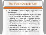 the fetch decode unit