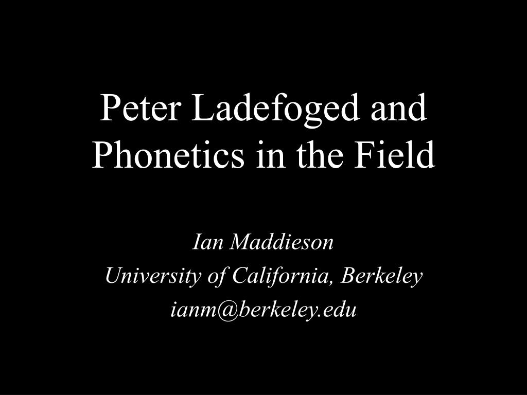 peter ladefoged and phonetics in the field l.