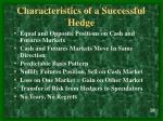 characteristics of a successful hedge