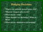 hedging decisions