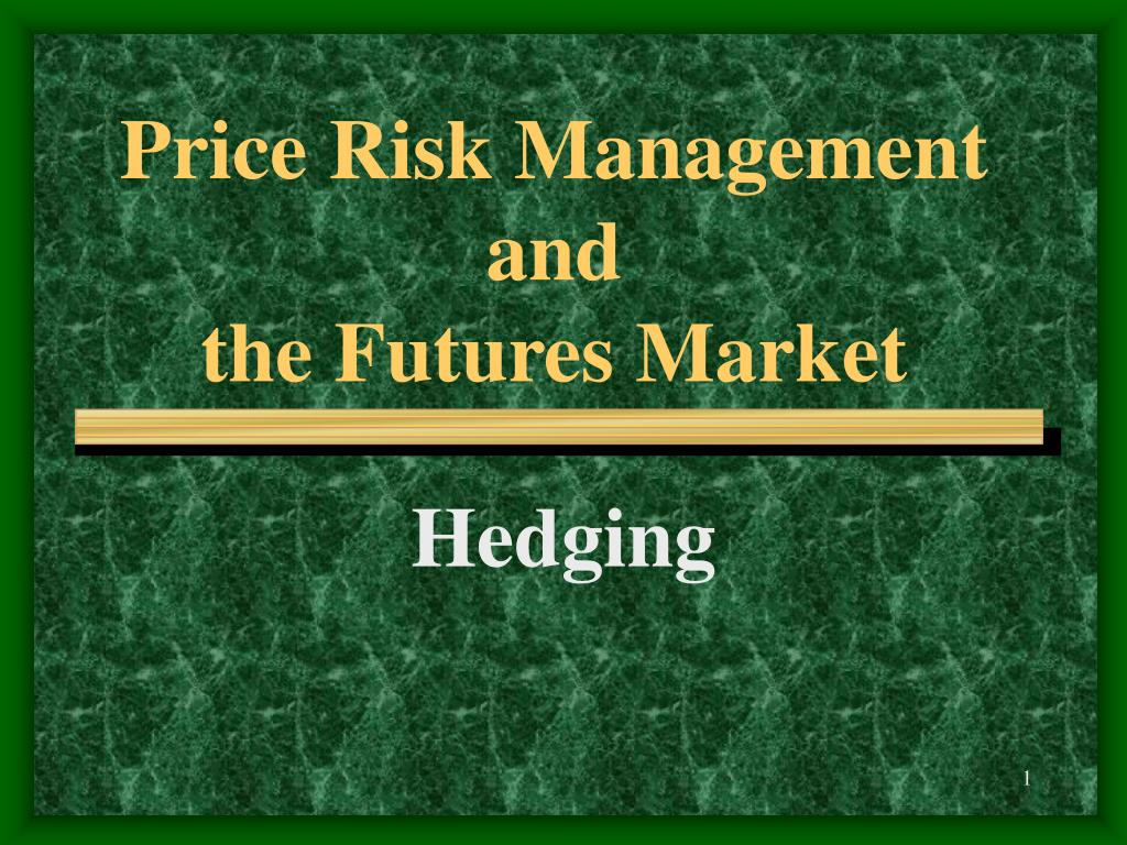 price risk management and the futures market l.