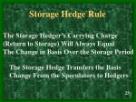 storage hedge rule