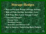 storage hedges