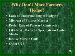 why don t more farmers hedge