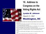 10 address to congress on the voting rights act lyndon b johnson march 15 1965 washington dc