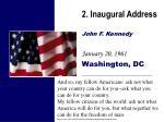 2 inaugural address john f kennedy january 20 1961 washington dc