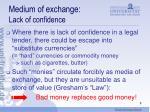 medium of exchange lack of confidence