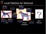 local matches for retrieval
