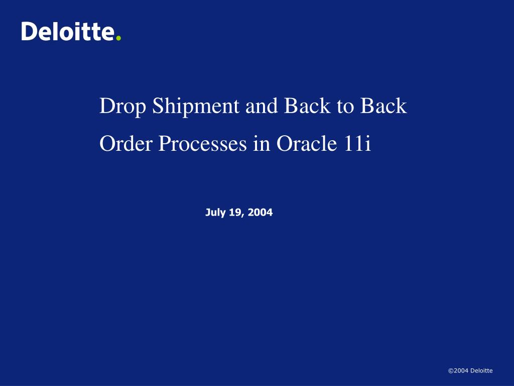 drop shipment and back to back order processes in oracle 11i l.