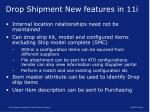 drop shipment new features in 11i