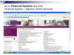 go to financial systems and click financial system agresso online services