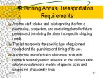 planning annual transportation requirements
