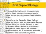 small shipment strategy16