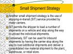 small shipment strategy17