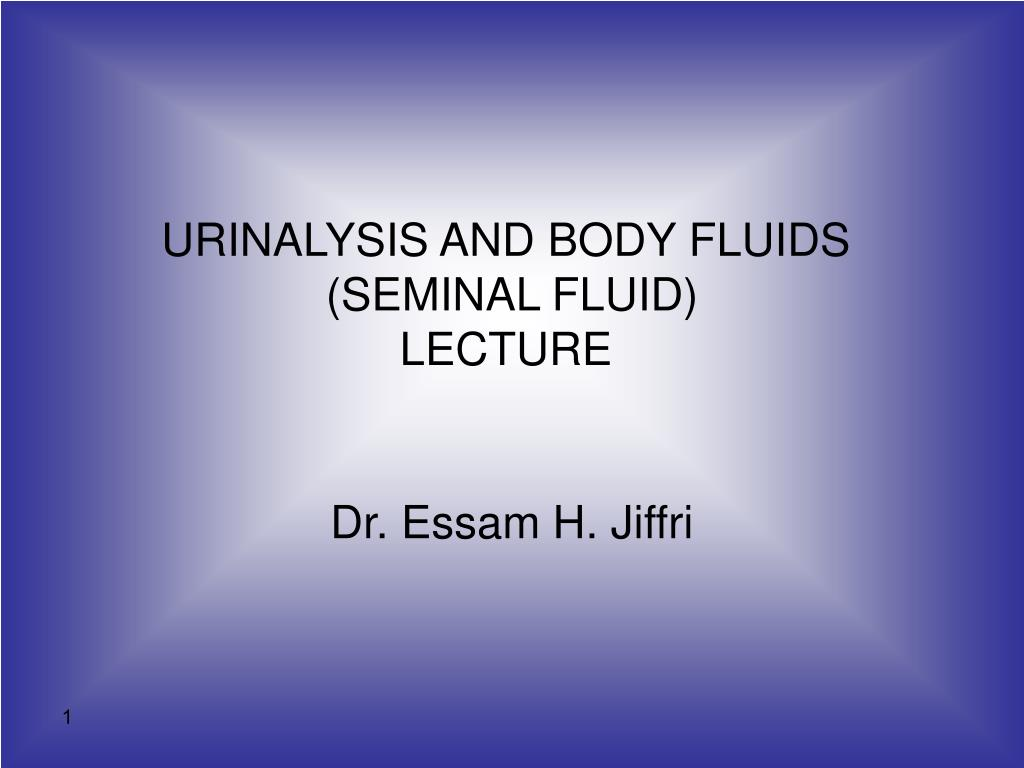 urinalysis and body fluids seminal fluid lecture l.