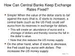 how can central banks keep exchange rates fixed