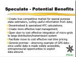 speculate potential benefits