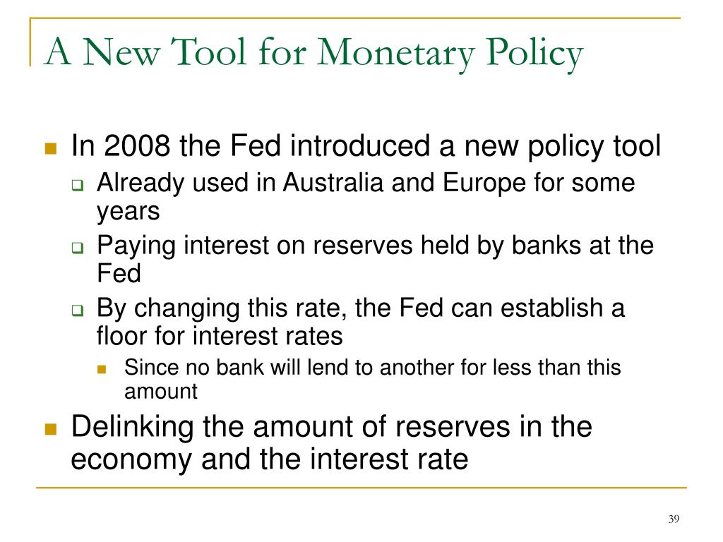 A New Tool for Monetary Policy