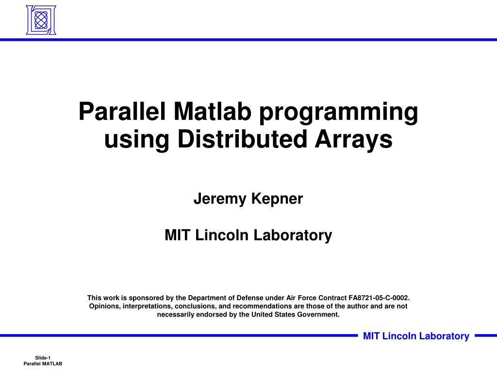 parallel matlab programming using distributed arrays l.
