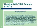 hedging with t bill futures cont d