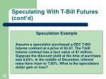 speculating with t bill futures cont d
